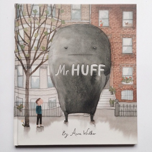 Mr. Huff: A Book to Make Bad Days Better
