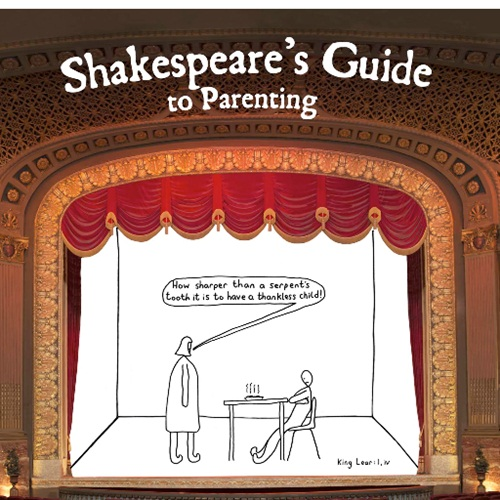 Shakespeare's Guide to Parenting - the Hilarious Handbook For Literary Mums and Dads